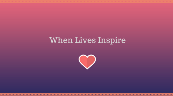 when-lives-inspire
